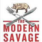 The Modern Savage: Our Unthinking Decision to Eat Animals