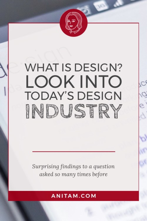AnitaM | What is Design? Overview of Today's Design Industry