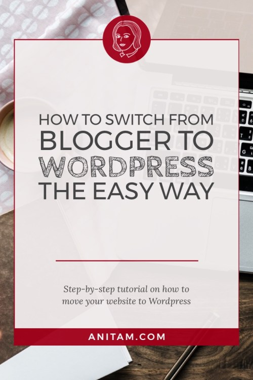 AnitaM | How to switch from Blogger to WordPress