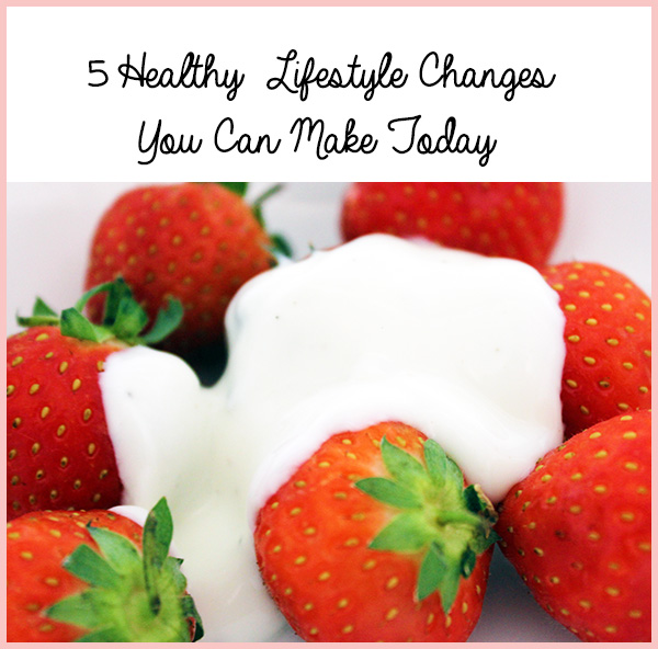 5 Healthy Lifestyle Changes You Can Make Today
