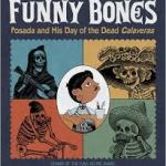 Cover of book shows portrat of Jose Guadalupe Posada with four of his funy illustrations of skeletons--one is playing the guitar, one wears a fancy hat, one rides a bicycle, and one is dressed as a bandit