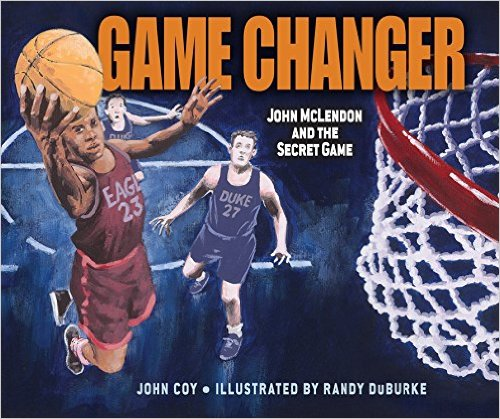 Cover of book titled Game Changer shows two basketball players, one leaping toward the basket with the ball in his hand.