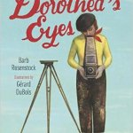 Cover of book showing Dorothea Lange. Dorothea's eyes are looking through viewfinder of an old-fashioned camera.
