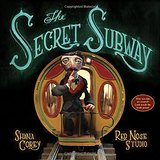 Cover of The Secret Subway showing a man with his finger to his lips standing next to a subway car on rails.