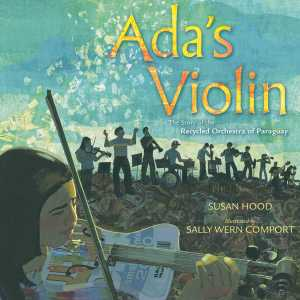 """Cover of """"Ada's Violin"""" showing an orchestra standing on a trash heap. Close up of a girl playing a violin made of old metal cans."""