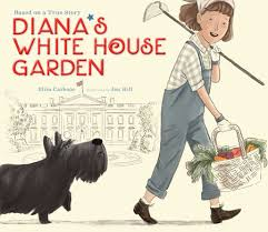 Cover of book showing a young girl with gardening equipment in front of the White House, with FDR's dog Fala.