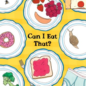 Cover of Can I Eat That? shows plates with many foods, as well as one with underpants and one with a living snail