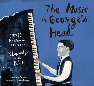 Cover of The Music in George's Head shows George Gershwin seated at a piano
