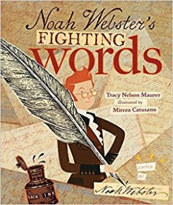 Cover of Noah Webster's Fighting Words shows Noah Webster holding an enormous quill pen