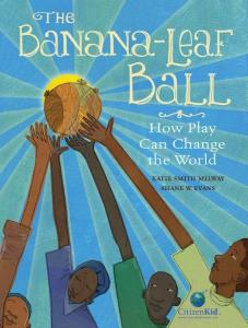 Cover of book shows boys reaching for a soccer ball made from dried banana leaves