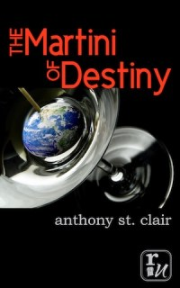 The Martini of Destiny, Anthony St. Clair, Rucksack Universe #1