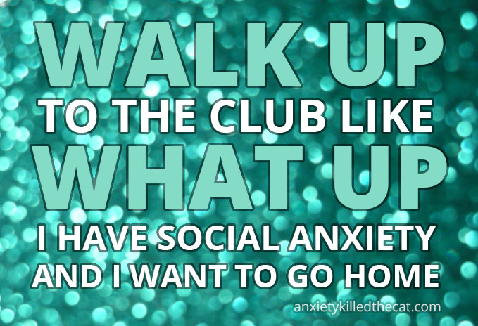 walk-up-to-the-club-like-social-anxiety
