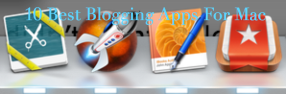 10 Best Mac Blogging Apps