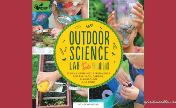 Outdoor Science Lab for Kids   AprilNoelle.com
