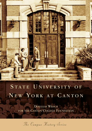 State University of New York at Canton by Douglas Welch for the Canton College Foundation ...