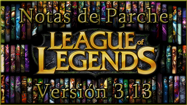 League of Legends: Notas de la versión 3.13