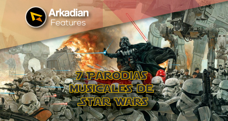 Arkadian TOP | 7 Parodias musicales de Star Wars