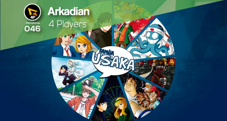 "Arkadian 4 Players | Programa 046 ""Familia Usaka"""