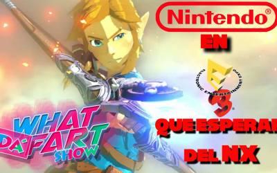 "What Da´Fart Show #001 | Nintendo en E3, que esperar del ""NX"""