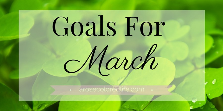 Goals For March