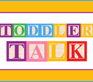 Songs for Your Toddler – Toddler Talk