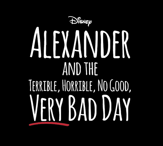 Alexander and the terrible horrible no good very bad day #Disney