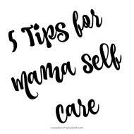 5 Tips for Mama Self Care