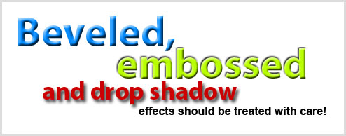Beveled, embossed and drop shadows