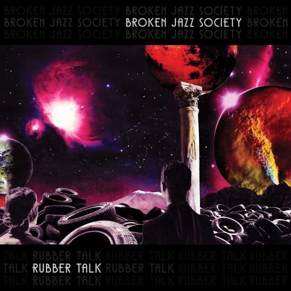 Broken Jazz Society - Rubber Talk
