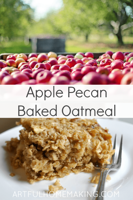 Apple Pecan Baked Oatmeal - Artful Homemaking