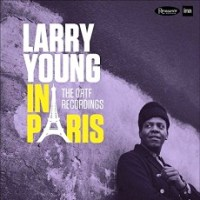 Recent Listening: Larry Young In Paris