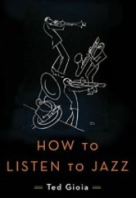 Gioia, How To Listen To Jazz