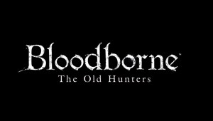 Actualité - Bloodborne The Old Hunters - annonce - article