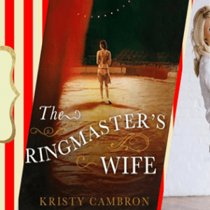 The Ringmaster's Wife by Kristy Cambron|Fiction