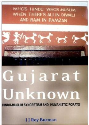 Gujarat Unknown by J.J. Roy Burman