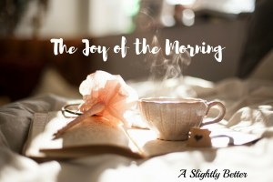 The Joy of the Morning