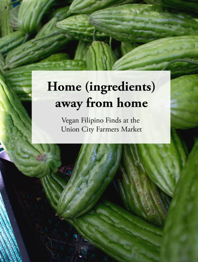 home-ingredients-away-from-home-astigvegan-vegan-filipino-finds-at-the-union-city-farmers-market
