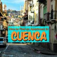 How to Find and Rent an Apartment in Cuenca, Ecuador