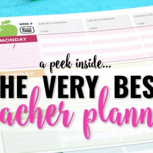 The Best Teacher Planner Ever – A Peek Inside!