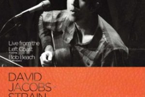 CD Review: David Jacobs-Strain — Live from the Left Coast; Playing Eddie's Attic, October 28