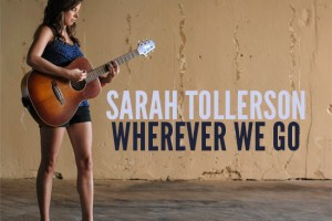 "CD Review: Sarah Tollerson, ""Wherever We Go"""