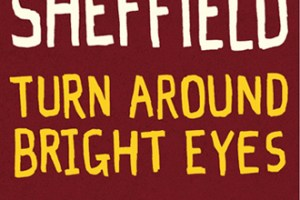 Preview: Rob Sheffield – Turn Around Bright Eyes, Releases on August 6
