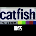 MTV's Catfish is Now Casting for Season 5
