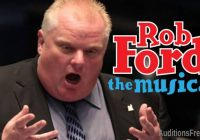 "Open auditions and casting call for ""Rob Ford The Musical"""