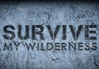 New show Survive my wilderness