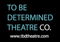 To be determined theatre company