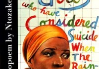 """""""For Colored Girls, who have considered Suicide when the rainbow is Enuf"""""""