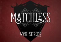 Matchless web series