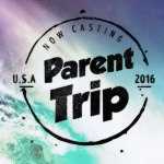 "Casting People Nationwide to go on The Adventure of Their Lives, With Their Folks on ""The Parent Trip"""