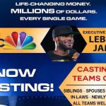 "Lebron James & NBC New Game Show ""The Wall"" Casting Teams Nationwide"